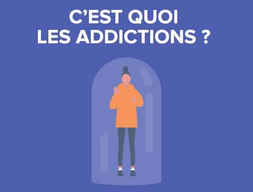 C'est quoi les addictions