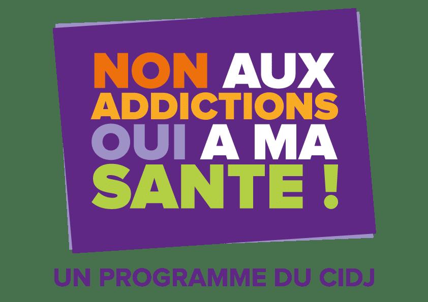 Non aux addictions, oui à ma santé