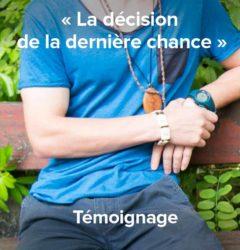 La décision de la dernière chance